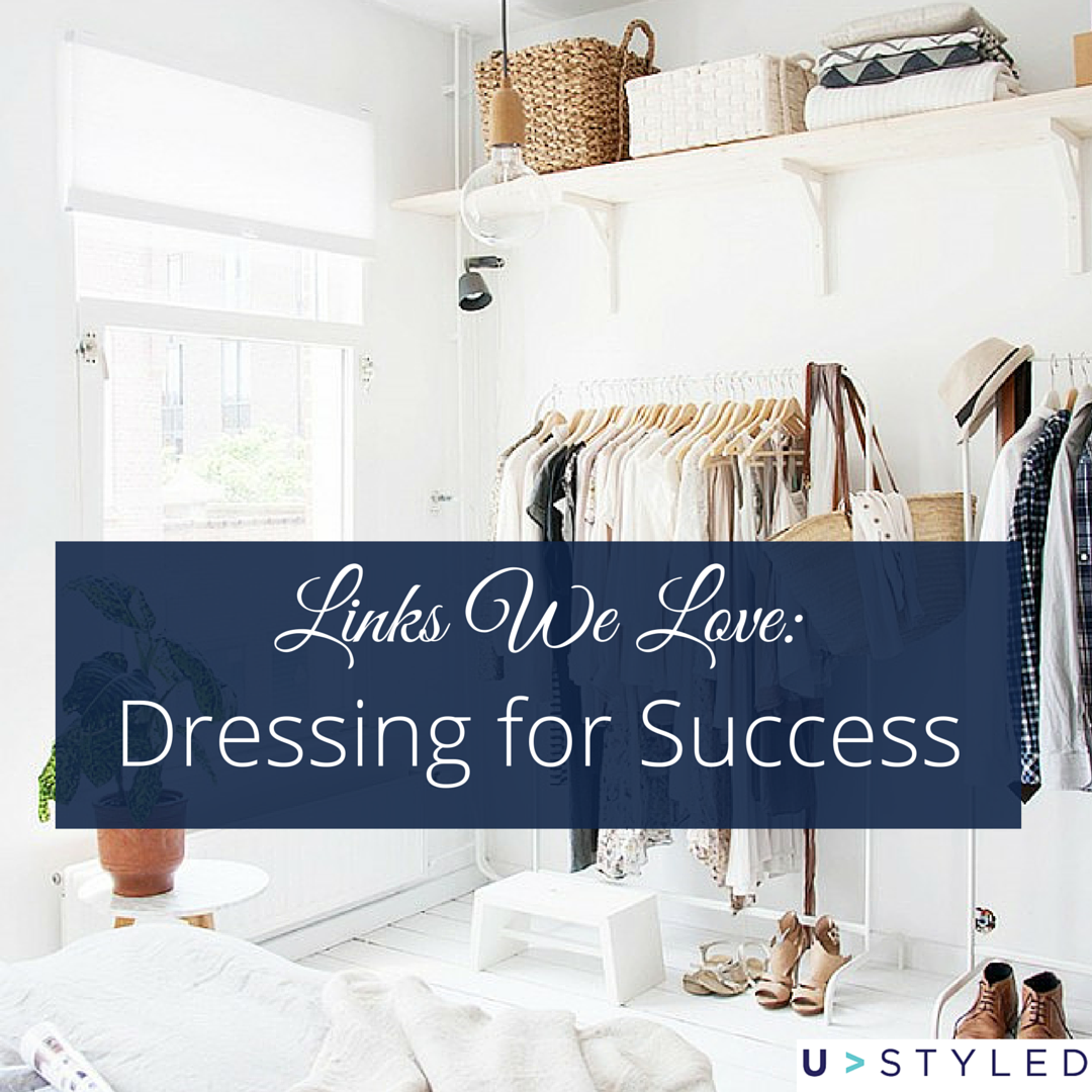 Links We Love: Dressing for Success
